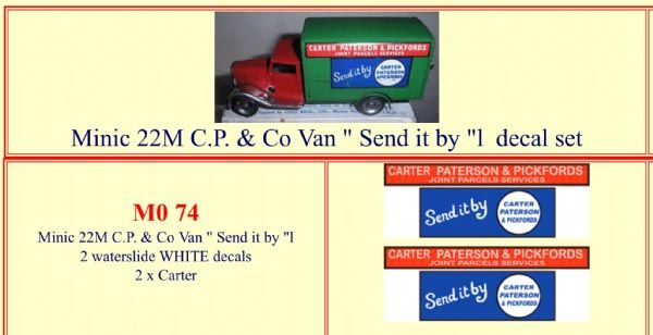 "M074 Tri-ang ( Triang ) Minic 22M "" Send It By .. CARTER PATERSON & PICKFORDS "" Van decal set"