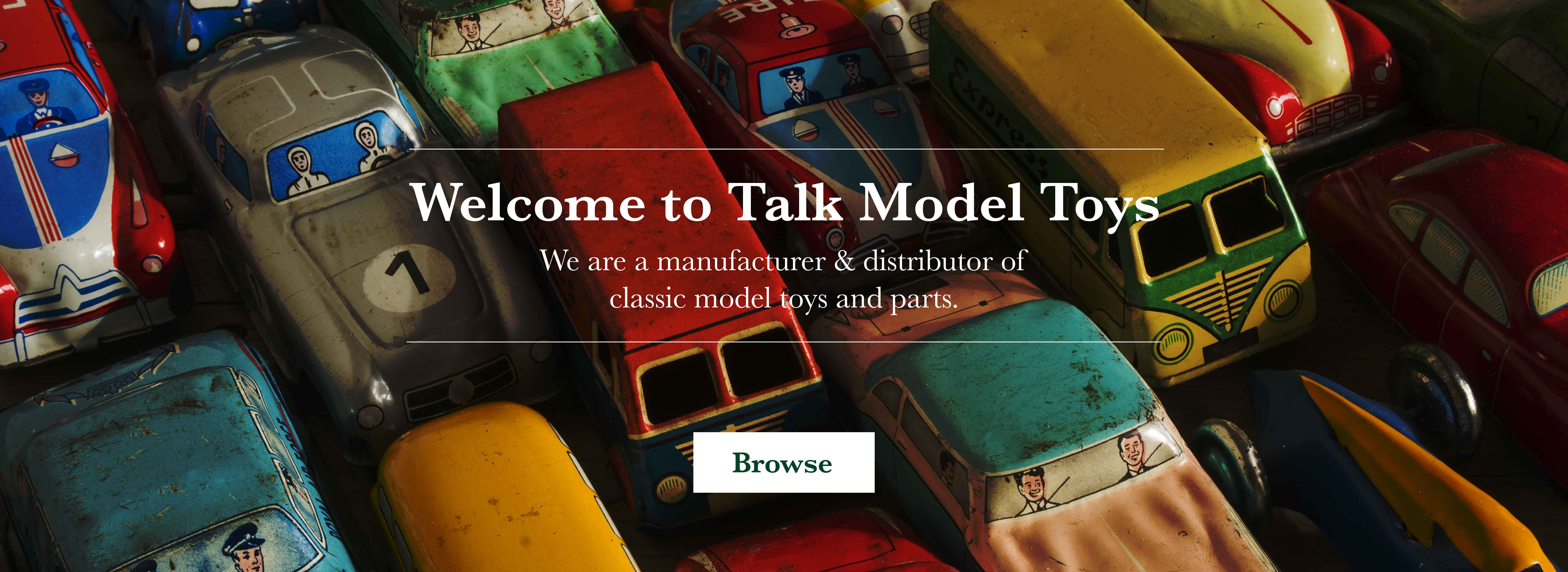 We are a manufacturer of classic model toys & parts